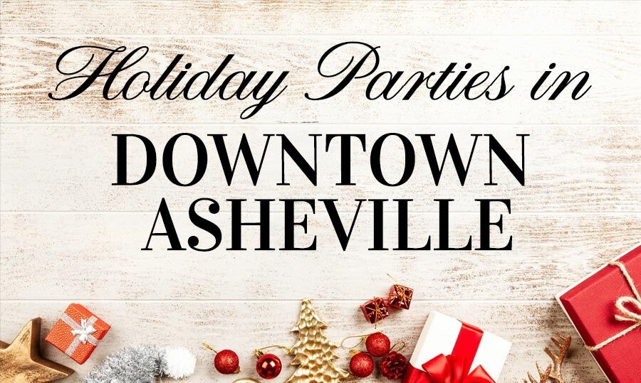 Holiday Parties In Downtown Asheville